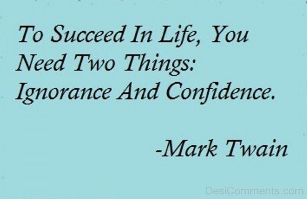 confidence is all you need to succeed Confidence is the key to success confidence some people are born with it, some have to work for i.