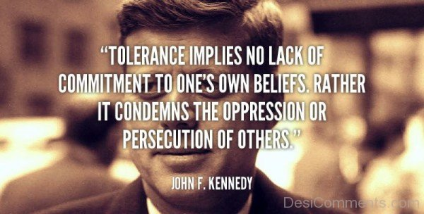 Tolerance Implies No Lack Of Commitment To One's Own Beliefs-DC496