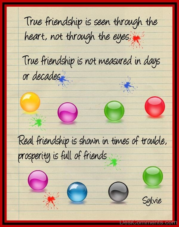 True Friendship Is Seen Through The Heart Not Through The Eyes -DC099
