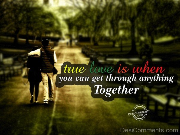 True Love Is When,You Can Get Through Anything Together - 41