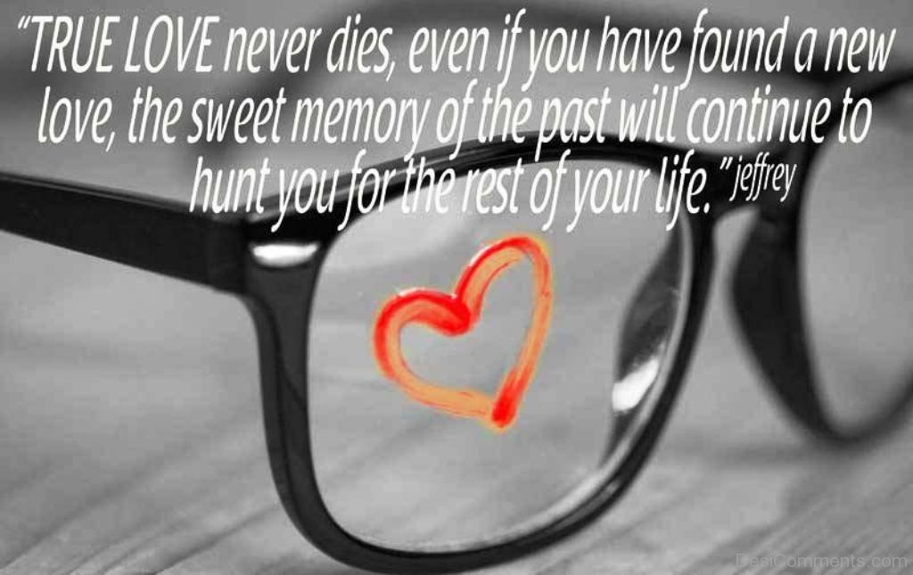 True Love Never Dieseven If You Have Found A New Love