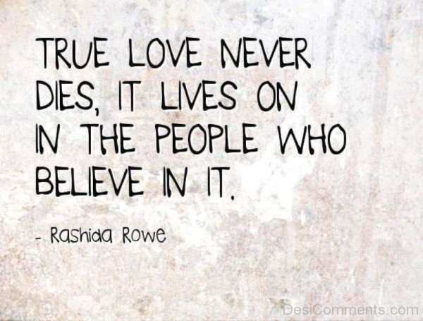True Love Never Dies,It Lives On In The People-nm810DC00DC06