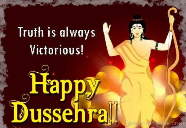 Picture: Truth Is Always Victorious – Happy Dussehra!!-