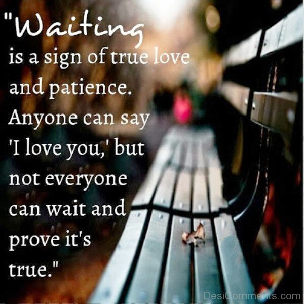Picture: Waiting Is A Sign Of True Love