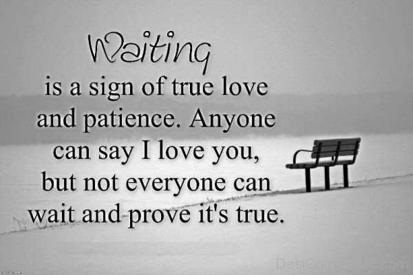 Waiting Is A Sign Of True Love-re442DEsI15