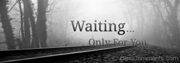 Waiting Only For You-ecz245DESI16