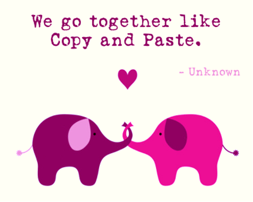 We go together like copy and paste for In this house copy and paste