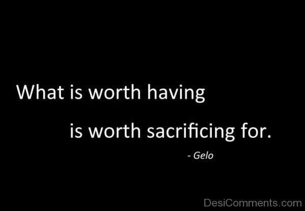 Picture: What Is Worth Having