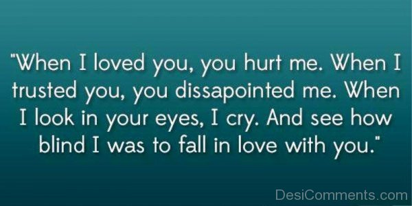 When I Loved You,You Hurt Me-qac477DC26