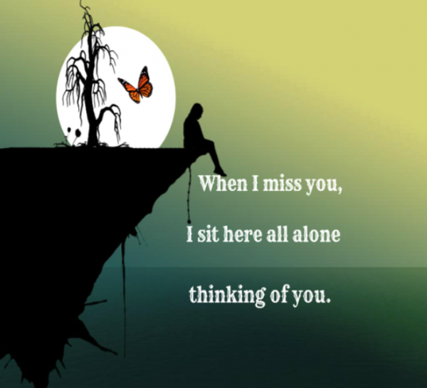 When I Miss You,I Sit Here All Alone