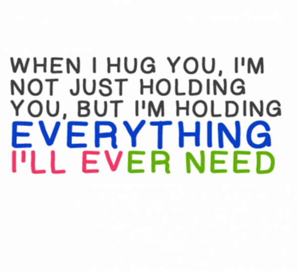 When i hug you im not just holding
