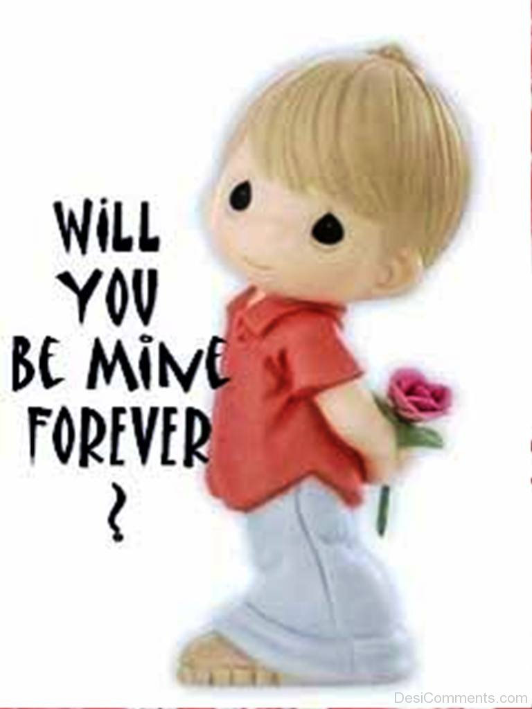 Will You Be Mine Forever Desicommentscom