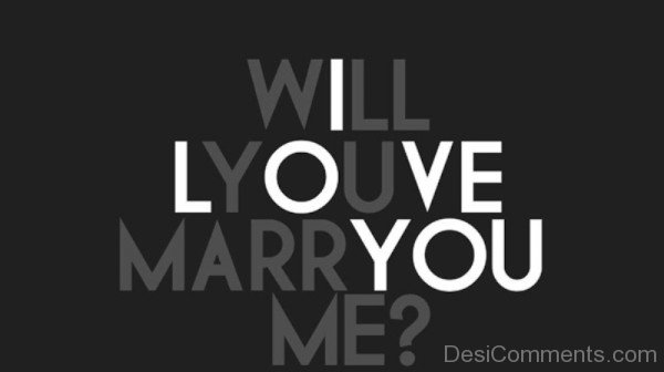 Will You Marry Me I Love You