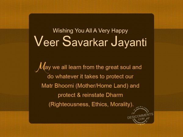 Wishing You All  Happy Veer Savarkar Jayanti