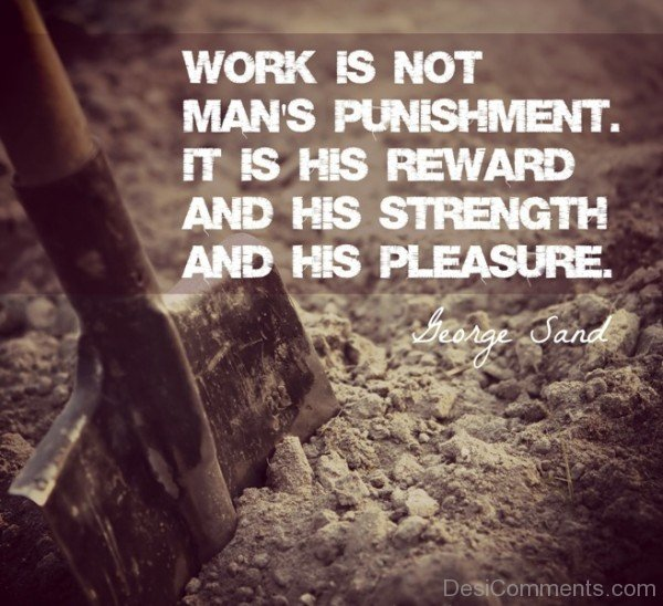 Picture: Work Is Not Mans Punishment