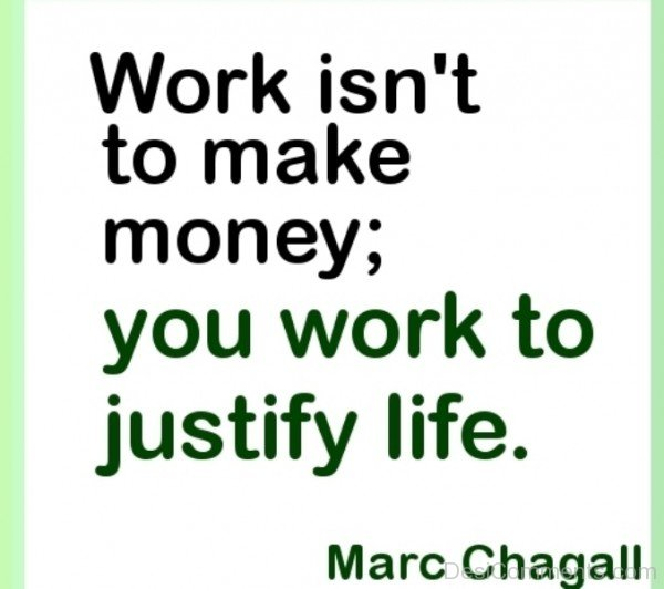 Picture: Work Is Not To Make Money