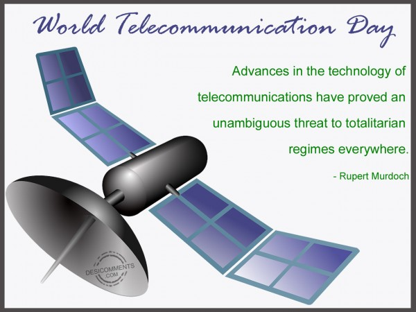 World Telecommunication Day - Advances In The Technology