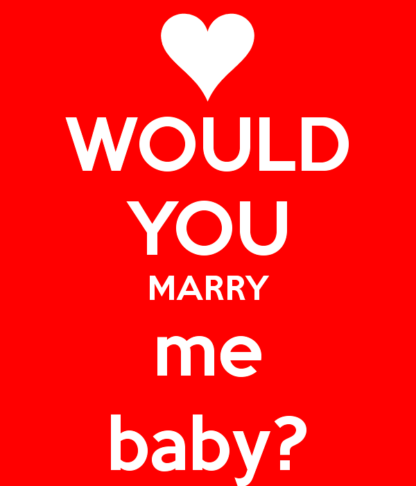 Would You Marry Me Baby