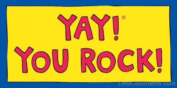 Picture: Yay ! You Rock !