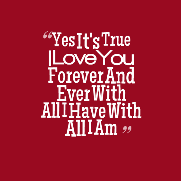Yes It's True I Love You Forever And Ever-tyn942DC21