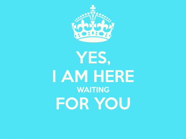 Picture: Yes,I Am Here Waiting For You