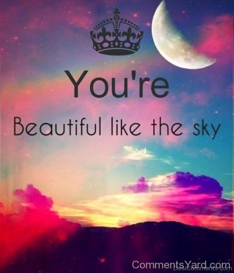 You re beautiful like the sky for You are stunning