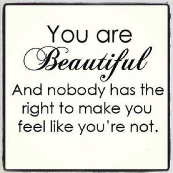 You Are Beautiful And Nobody Has The Right-ybe2054DC105