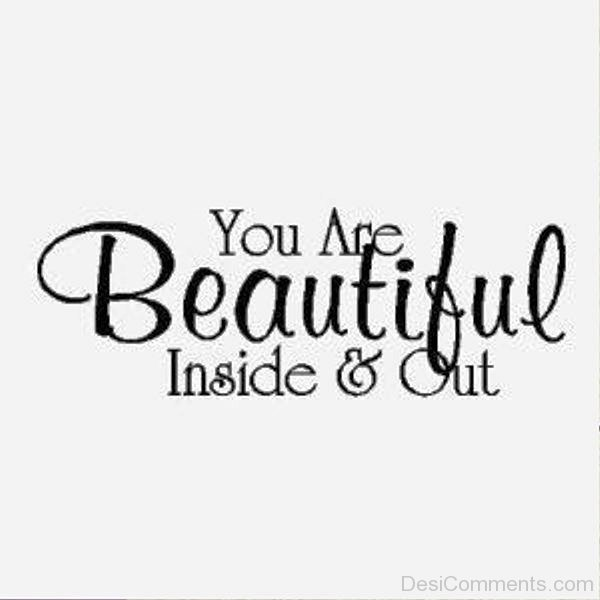 You Are Beautiful Inside And Out-ybe2062DC019