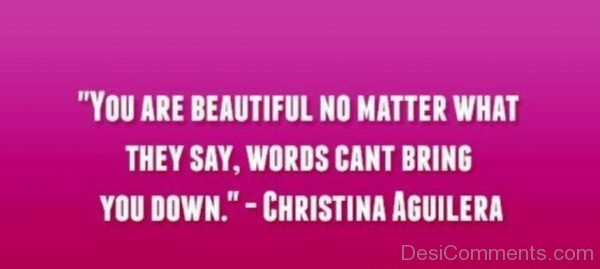 You Are Beautiful No Matter What They Say Words-DC091