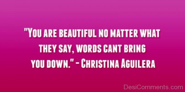 You Are Beautiful No Matter What They Say Words-ybe2065DC021