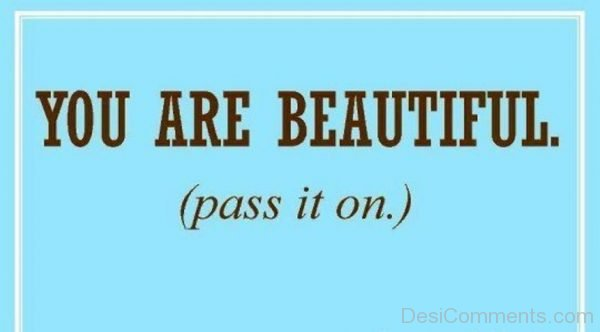 You Are Beautiful Pass It On-DC094