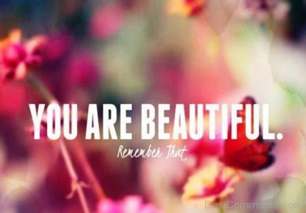 You Are Beautiful Remember That-DC098