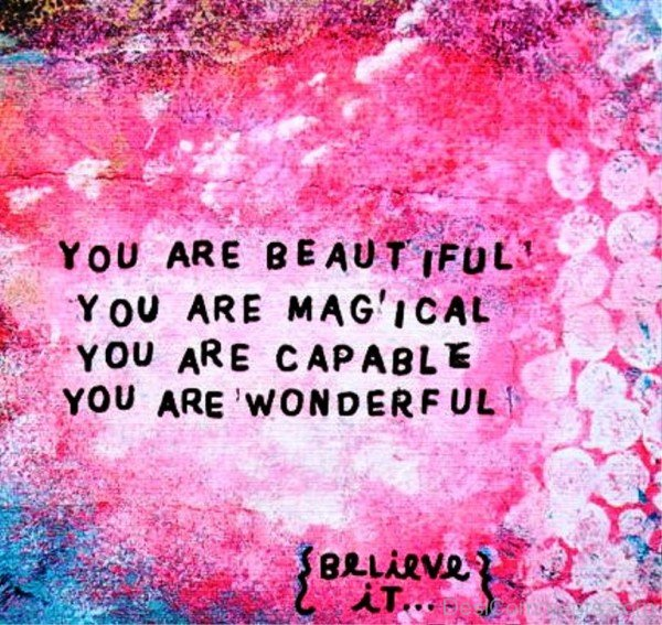 You Are Beautiful,You Are Magical-pol918DESI19