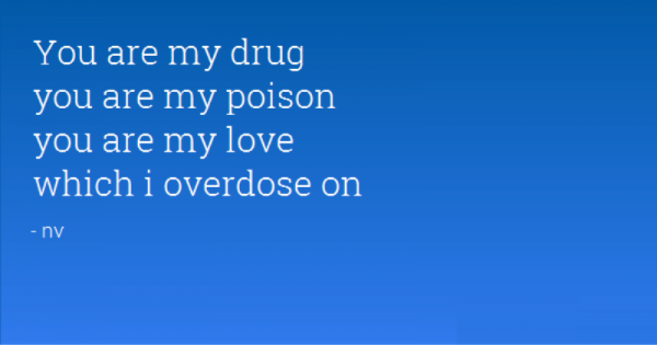 You Are My Drug,Which I Overdose On-rw2140DESI08