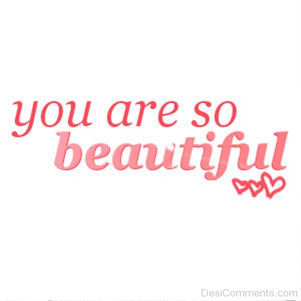 You are so beautiful pictures