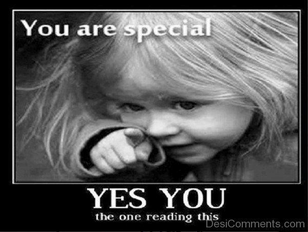 You Are Special Yes You The One Reading This-tbw252IMGHANS.COM41