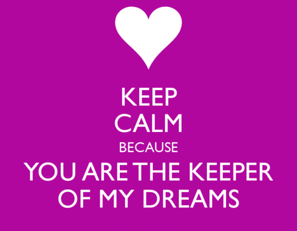 You Are The Keeper Of My Dreams
