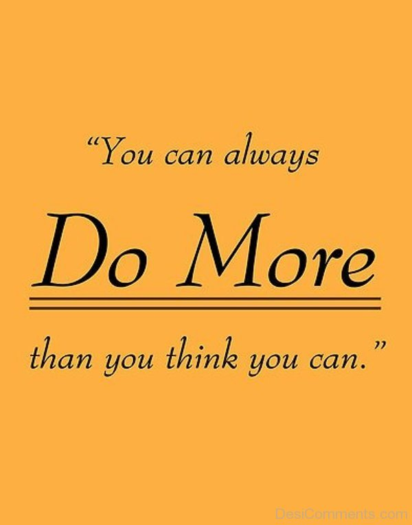 You Can Always Do More Than You Think You Can
