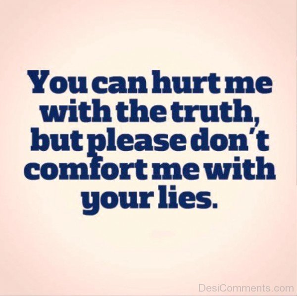 You Can Hurt Me With The Truth-qac480DC48
