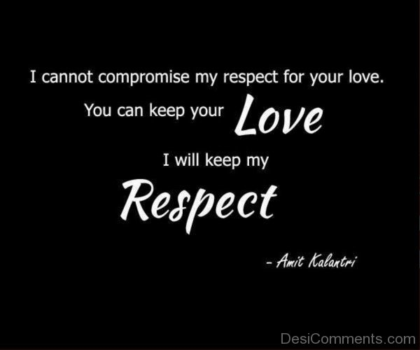 You Can Keep Your Love I Will Keep My Respect-dc451