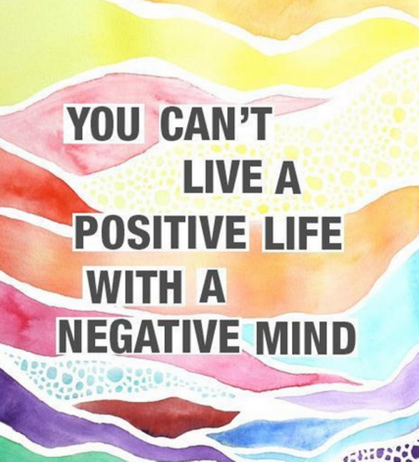 You Can Not Live A Positive Life With A Negative Mind-DC58