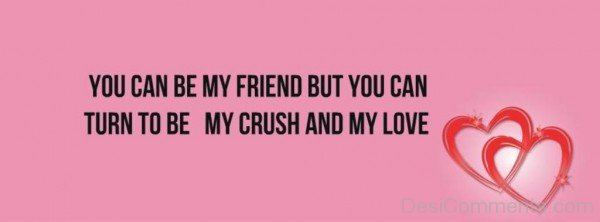You Can Turn To Be My Crush And My Love-dc26Desi01