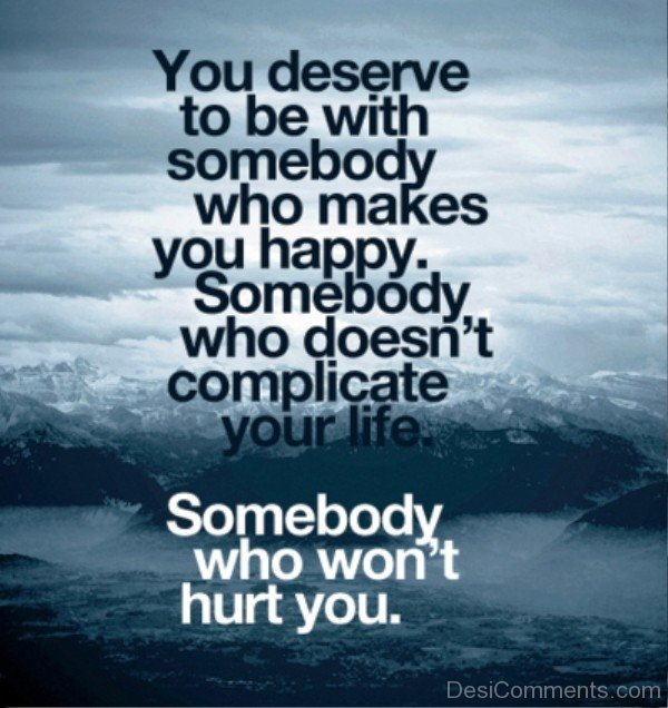 You Deserve To Be With Somebody- Dc 4098