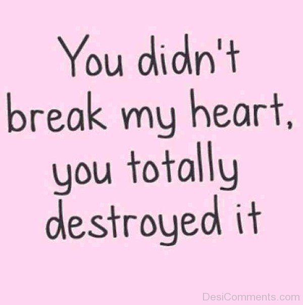 You Didn't Break My Heart-put647desi36