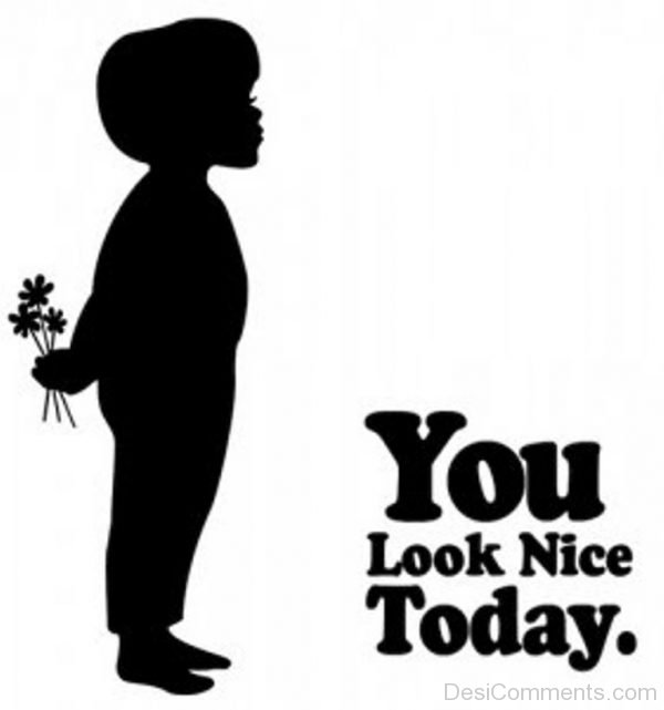 You Look Nice Today-PC8836DC34