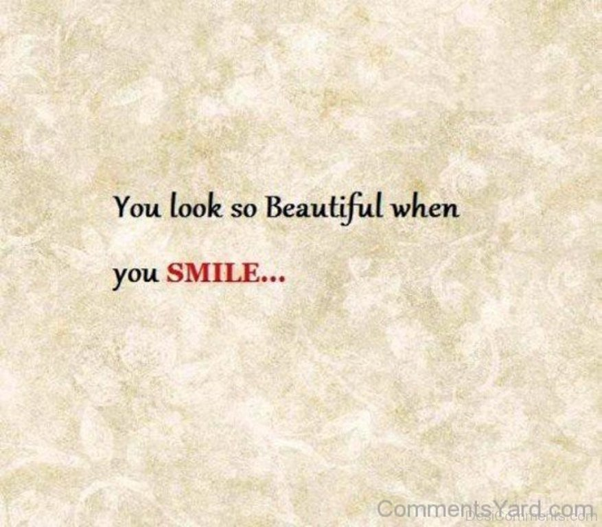 You Look So Beautiful When You Smile Desicomments Com