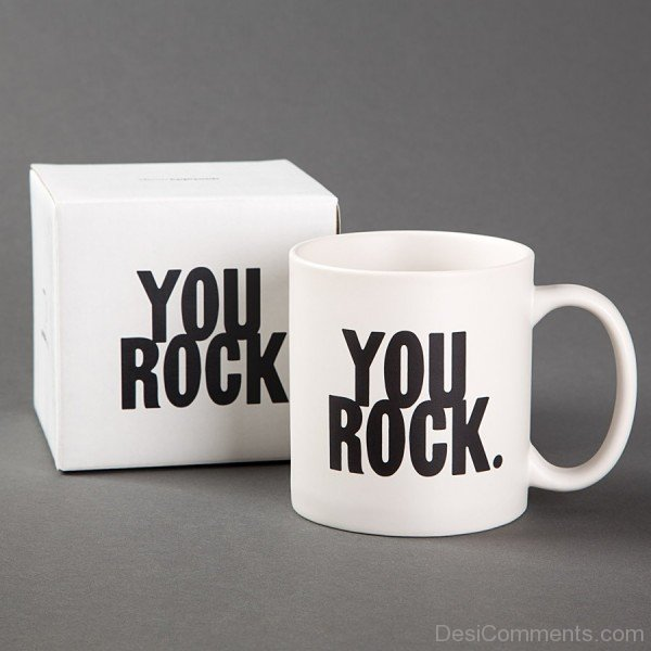 Picture: You Rock – Cup Tea