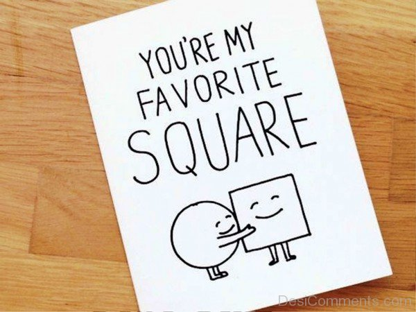 You're My Favourite Square